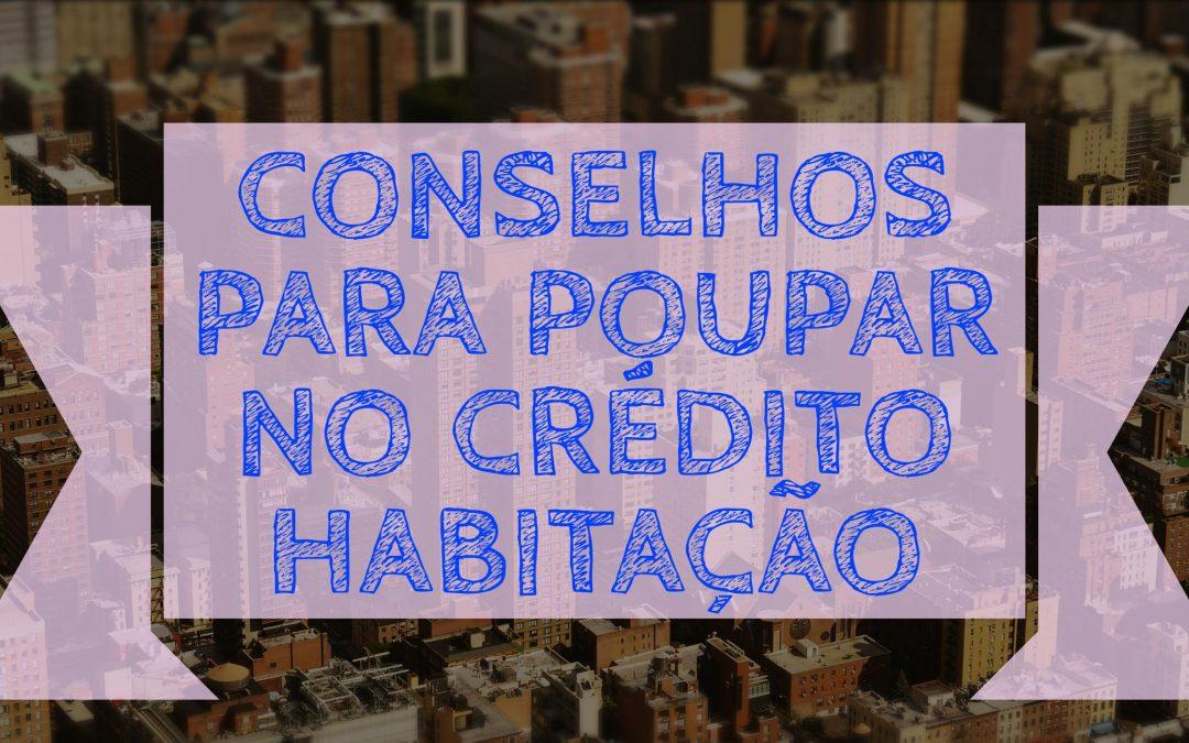 Conselhos para poupar no crédito habitação