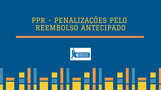PPR – Penalizações pelo reembolso antecipado