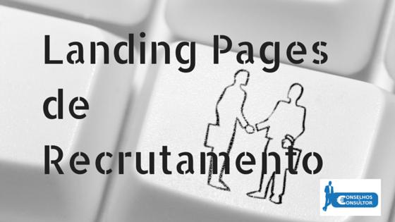 4 Dicas para Landing Pages de Recrutamento