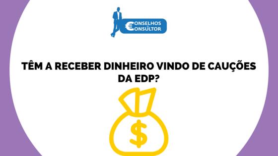 Têm a receber dinheiro vindo de cauções da EDP?
