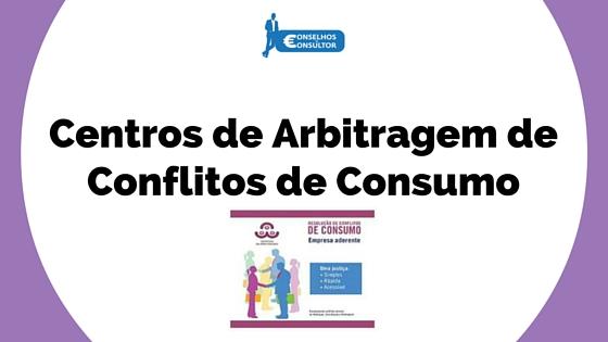 Centros de Arbitragem de Conflitos de Consumo