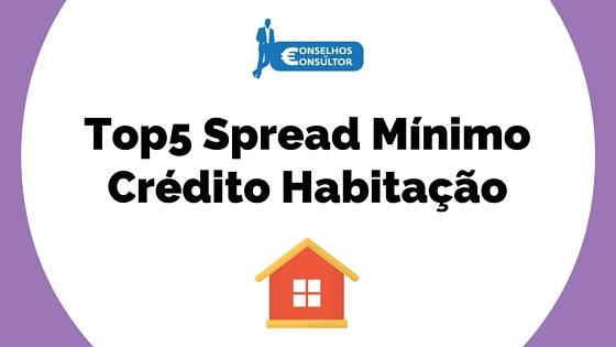 Top5 Spread Mínimo Crédito Habitação