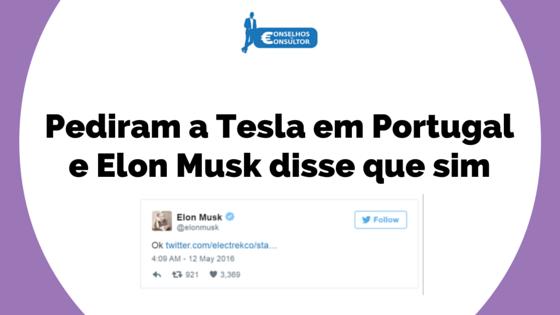 Pediram a Tesla em Portugal e Elon Musk disse que sim
