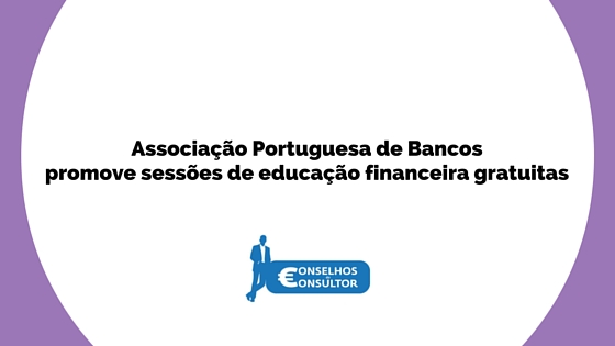 Associação Portuguesa de Bancos promove sessões de educação financeira gratuitas