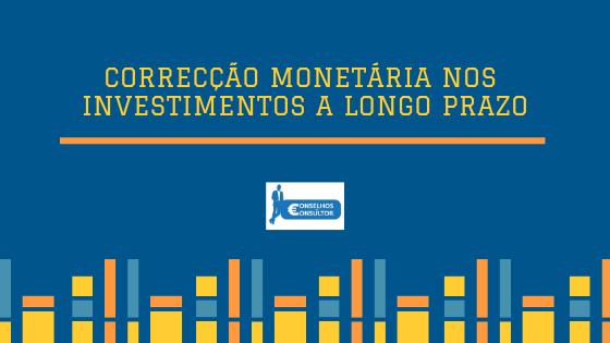 Correcção Monetária nos Investimentos a longo prazo