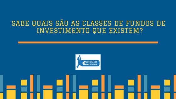 Sabe quais são as classes de fundos de investimento que existem?