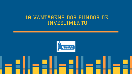 10 Vantagens dos fundos de investimento