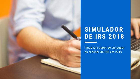 Simulador de IRS 2018: Vai receber ou pagar em 2019?