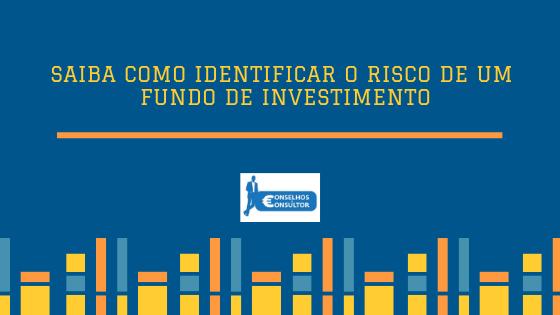 Saiba como Identificar o Risco de um Fundo de Investimento