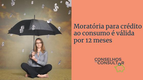 Moratória para crédito ao consumo é válida por 12 meses