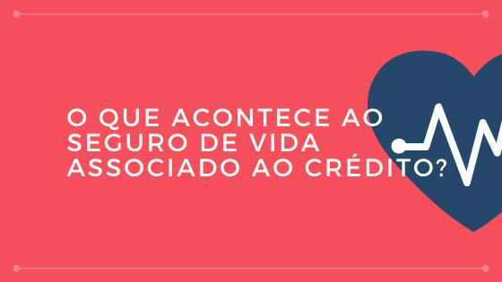 E o seguro de vida associado ao Crédito Hipotecário durante o período de suspensão?