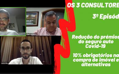 Os 3 Consultores 3º Episódio – Redução do prémios do seguro auto Covid-19 | 10% obrigatórios na compra de imóvel e alternativas