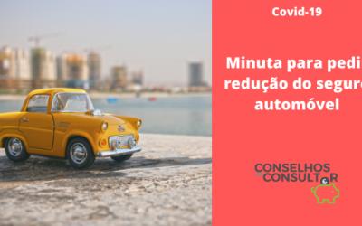 Minuta para pedir redução do seguro automóvel – Covid-19