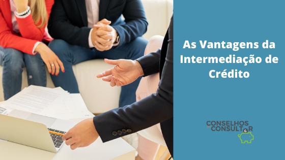 As Vantagens da Intermediação de Crédito