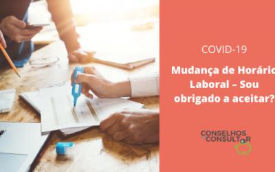 COVID-19: Mudança de Horário Laboral – Sou obrigado a aceitar?