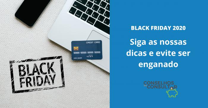 Black Friday 2020: Dicas para não ser enganado!