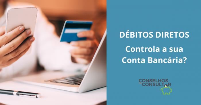 Débitos Diretos: controla a sua conta bancária?