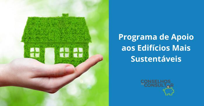 Apoio aos Edifícios Mais Sustentáveis – Conheça as Condições