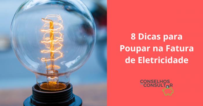 8 Dicas para Poupar na Fatura de Eletricidade