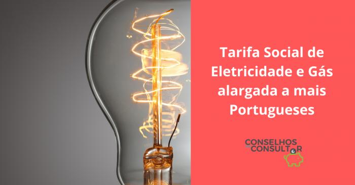 Tarifa Social de Eletricidade e Gás alargada a mais Portugueses