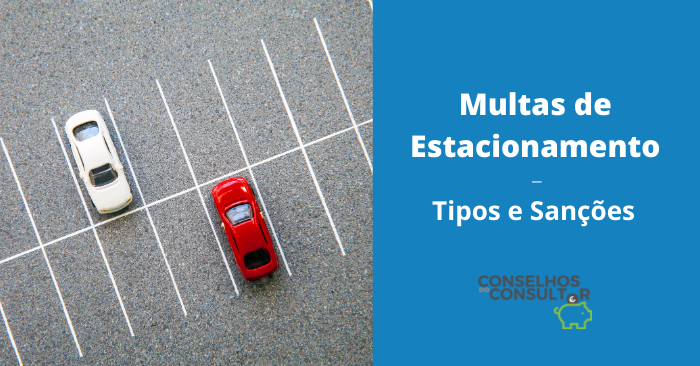 Multas de Estacionamento: Tipos e Sanções