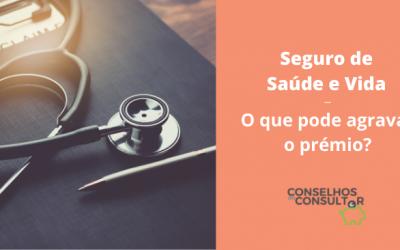 Seguro de Saúde e Vida: o que pode agravar o prémio?