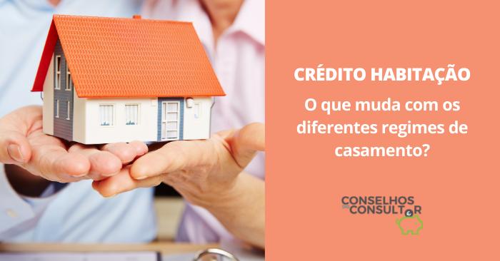 Crédito Habitação: o que muda com os diferentes regimes de casamento?
