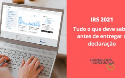 IRS 2021: tudo o que deve saber antes de entregar a declaração