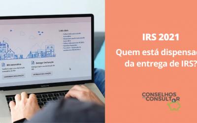 IRS 2021: quem está dispensado da entrega de IRS?