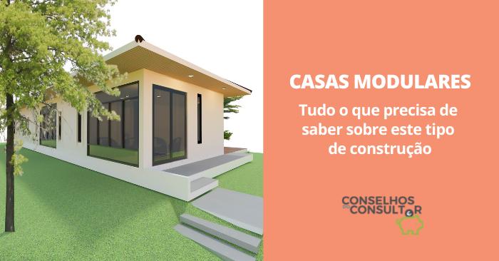 Casas Modulares: tudo o que precisa de saber!