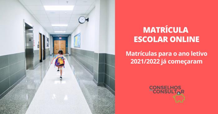 Matrícula Escolar Online: matrículas para 2021/2022 já começaram