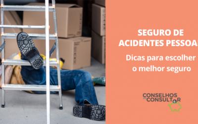 Seguro de Acidentes Pessoais: dicas para escolher o melhor seguro