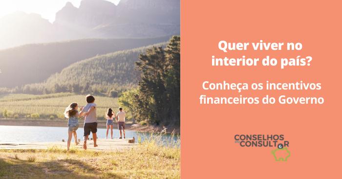 Quer viver no interior do país? Conheça os incentivos financeiros do Governo