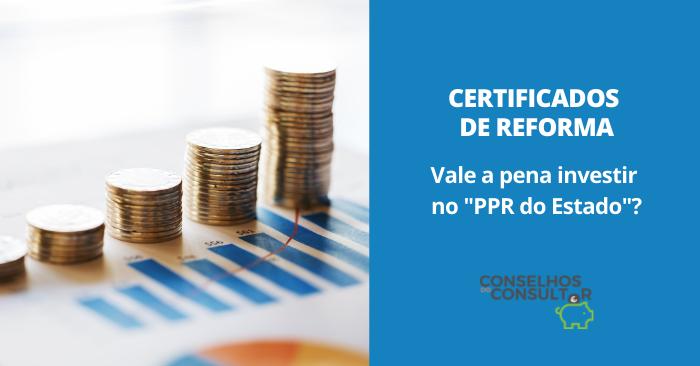 """Certificados de Reforma: vale a pena investir no """"PPR do Estado""""?"""