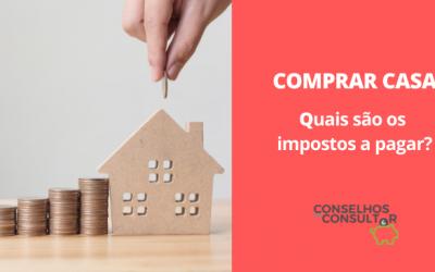 Comprar Casa: quais são os impostos a pagar?