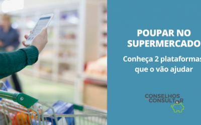 Poupar no Supermercado: 2 plataformas que o vão ajudar