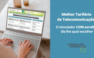 Melhor Tarifário de Telecomunicações: o COM.escolha diz-lhe qual escolher