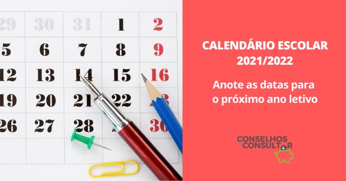 Calendário Escolar 2021/2022 – Anote todas as datas!