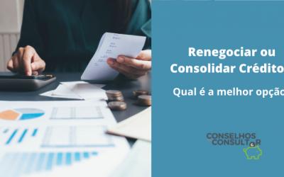 Renegociar ou Consolidar Créditos – Qual a melhor opção?