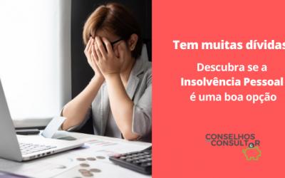Insolvência Pessoal – É uma boa opção? Quais as consequências?