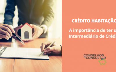 Crédito à Habitação – A importância de ter um Intermediário de Crédito