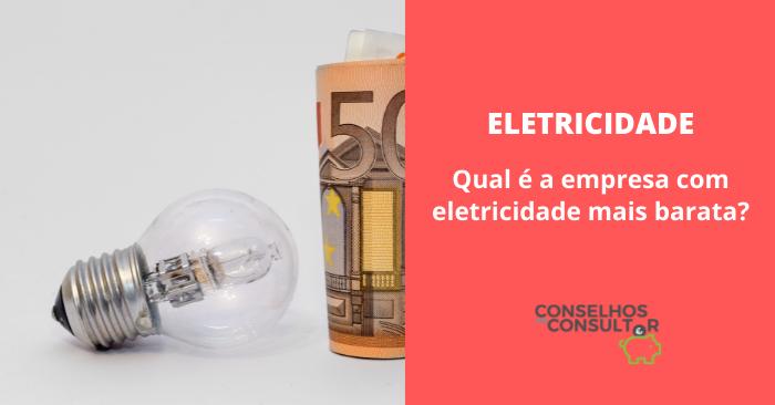 Eletricidade – Quem tem os preços mais baixos?