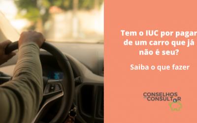 Tem o IUC por pagar de um carro que já não é seu? Saiba o que fazer!