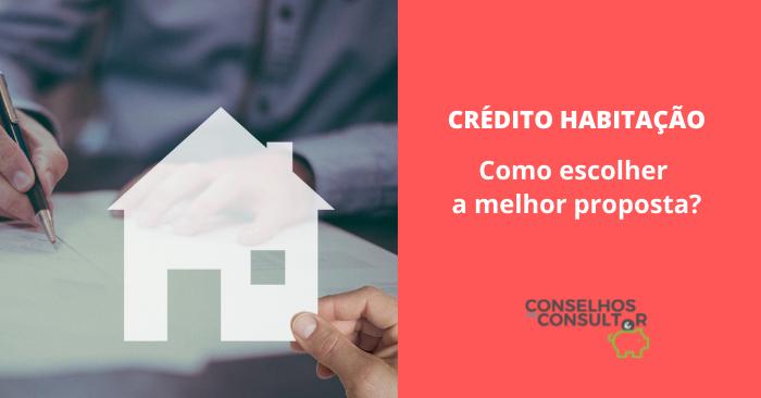 Como escolher a melhor proposta de Crédito à Habitação?
