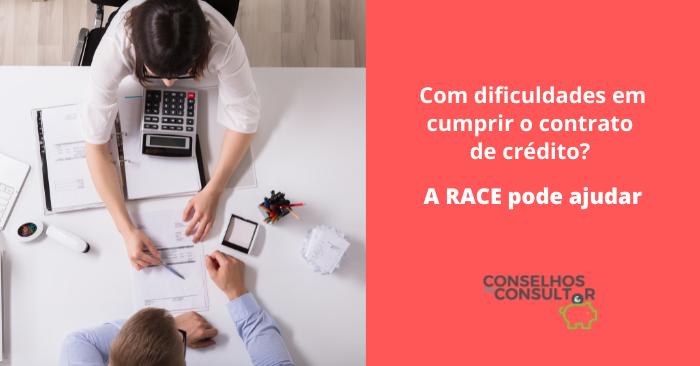 Com dificuldades em cumprir o contrato de crédito? A RACE pode ajudar