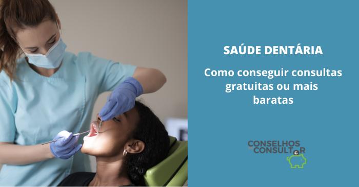 Saúde Dentária: como conseguir consultas gratuitas ou mais baratas
