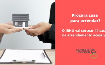 Arrendamento Acessível: IRHU tem 44 casas para sortear