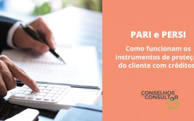 PARI e PERSI – Como funcionam os instrumentos de proteção do cliente?